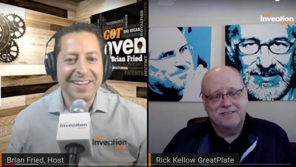 Inventor Guest, Rick Kellow, GreatPlate with Host, Brian Fried